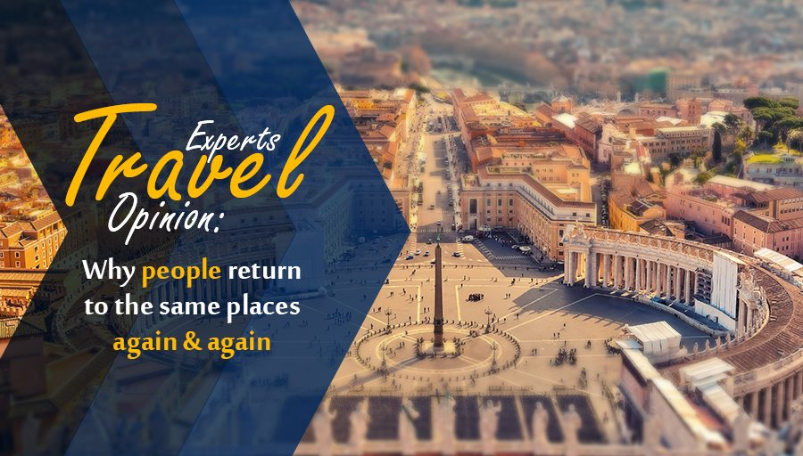 Travelers – Why People Return To the Same Places Again & Again